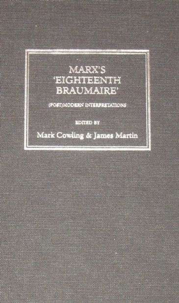 Marx's Eighteenth Brumaire, Postmodern Interpretations, edited by Mark Cowling and James Martin